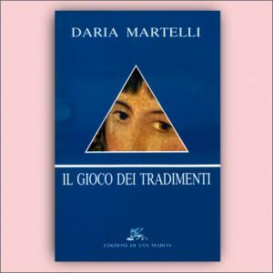 Il gioco dei tradimenti - Daria Martelli