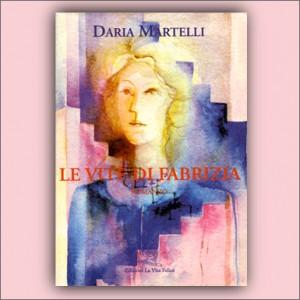 Le vite di Fabrizia - Daria Martelli